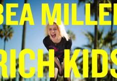 Bea Miller - Rich Kids