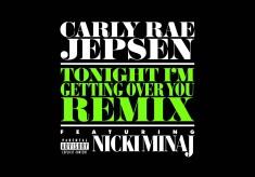 Carly Rae Jepsen - Tonight I'm Getting Over You (Remix) feat. Nicki Minaj