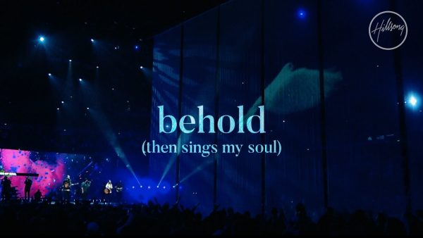 Hillsong Worship - Behold (Then Sings My Soul)