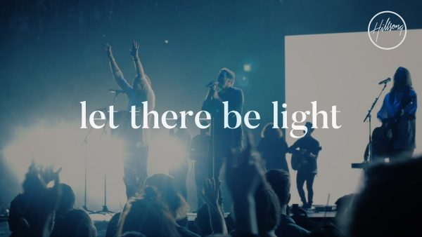 Hillsong Worship - Let There Be Light