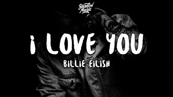 Billie Eilish - i love you