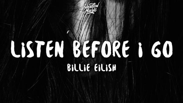 Billie Eilish - listen before i go