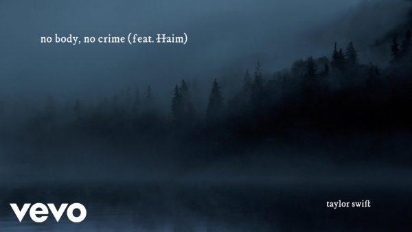 Taylor Swift - no body, no crime feat. HAIM