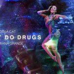 Doja Cat - I Don't Do Drugs feat. Ariana Grande